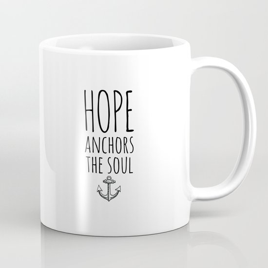 HOPE ANCHORS THE SOUL  Mug