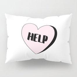 Help Candy Heart Pillow Sham
