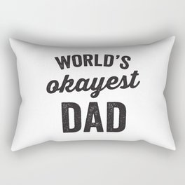 World's Okayest Dad - Happy Father's Day! Rectangular Pillow