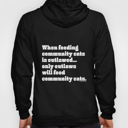 When feeding community cats is outlawed... Hoody