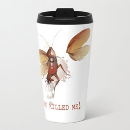 You killed me! Travel Mug