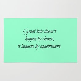Great Hair Doesn't Happen By Chance.... Rug