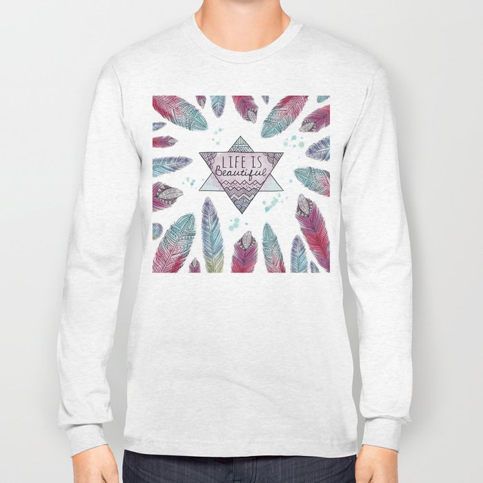 Life is beautiful (watercolor boho feathers) Long Sleeve T-shirt