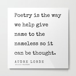 25      | 200302 | Audre Lorde Quotes Metal Print