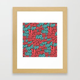 Yeah, no. Framed Art Print
