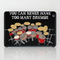 drums iPad Cases featuring You Can Never Have Too Many Drums! by PhantomLiving