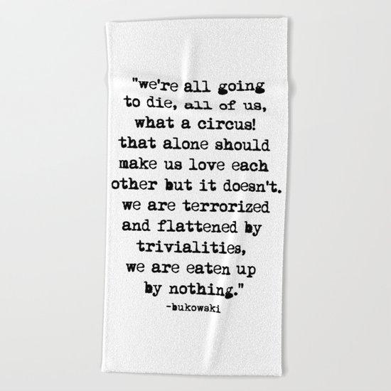 Charles Bukowski Typewriter Quote Circus Beach Towel