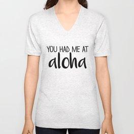You Had Me At Aloha Unisex V-Neck