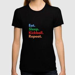 Eat. Sleep. Kickball. Repeat. T-shirt