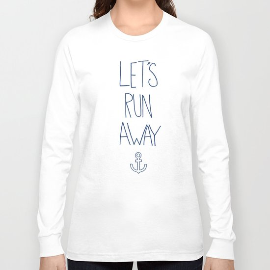 Let's Run Away: Sandy Beach, Hawaii Long Sleeve T-shirt
