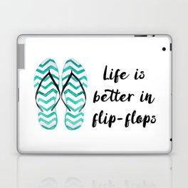 Life is better in flip flops // fun summer quote Laptop & iPad Skin