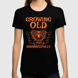 Growing Old Gift for Old Man Punk Rockers, Pensioners or Senior Citizens T-shirt