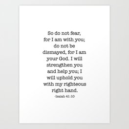 Do not fear that for I am with you Art Print