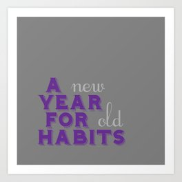 A Year for Habits Art Print
