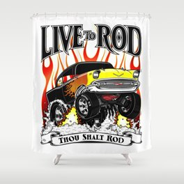 Kellys 57 - Live To Rod Shower Curtain
