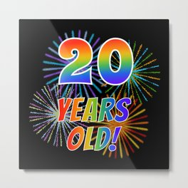 """20th Birthday Themed """"20 YEARS OLD!"""" w/ Rainbow Spectrum Colors + Vibrant Fireworks Inspired Pattern Metal Print"""