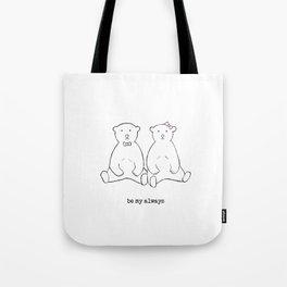 be my always Tote Bag