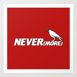 NEVER(more) Art Print