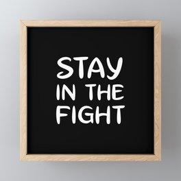 STAY IN THE FIGHT Framed Mini Art Print