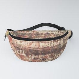 """""""There's nothing wrong with you"""" Fanny Pack"""