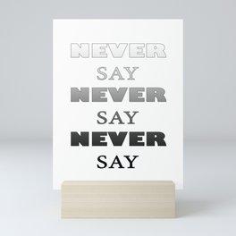Never say never Mini Art Print