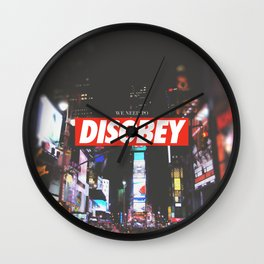 we need to DISOBEY Wall Clock