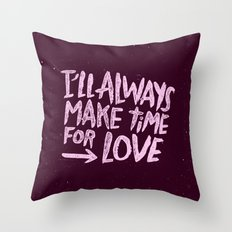 TIME FOR LOVE Throw Pillow