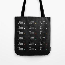 Um. Tote Bag