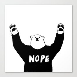NOPE BEAR Canvas Print