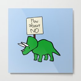 How About NO (Triceratops) Metal Print