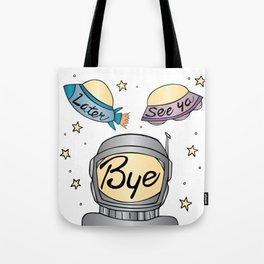 Later, See Ya, Bye Tote Bag