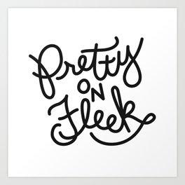 Pretty on Fleek (Light) Art Print