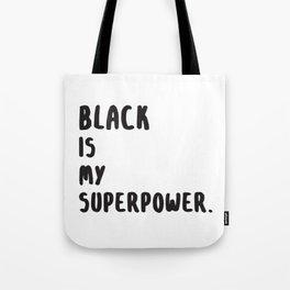 Black Is My Superpower. Tote Bag
