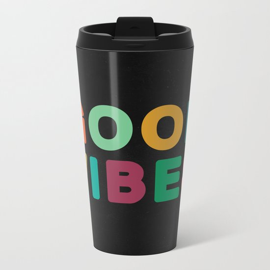 Good vibes Metal Travel Mug