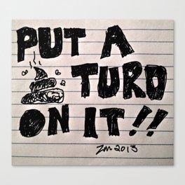 Put a Turd on It Canvas Print