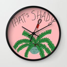 That's Shady Wall Clock