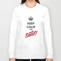 better call saul Long Sleeve T-shirts featuring Keep Calm and Call Saul | Better Call Saul | Breaking Bad | Saul Goodman by Tom Storrer