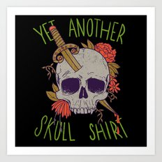 Yet Another Skull Shirt Art Print