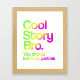 Cool Story Bro Shirt - Tell it at Parties Christmas Gift for Best Friends Framed Art Print