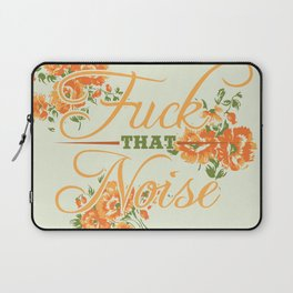 Fuck THAT Noise Laptop Sleeve