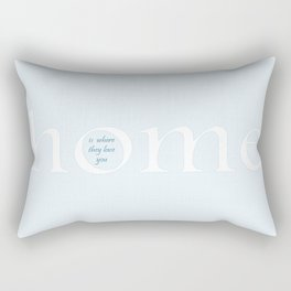 Where they love you Rectangular Pillow