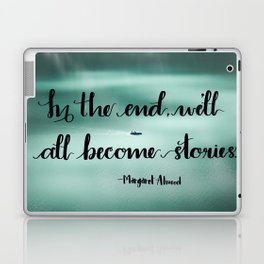 We'll All Become Stories Laptop & iPad Skin