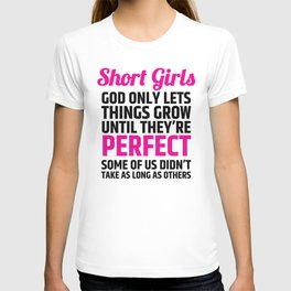 Short Girls God Only Lets Things Grow Until They're Perfect (Pink Black) T-shirt