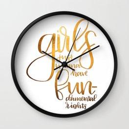 Girls just wanna have FUNdamental rights Wall Clock