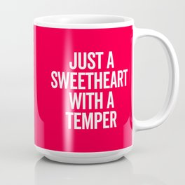 Sweetheart With A Temper Funny Quote Coffee Mug