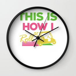This Is How I Roll Funny Golf Cart Club Wall Clock