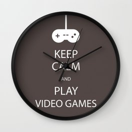 Keep Calm and Play Video Games Wall Clock