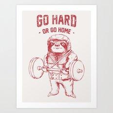 Go Hard or Go Home Sloth Art Print