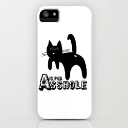 A is for ASSHOLE Cat design grunge font iPhone Case