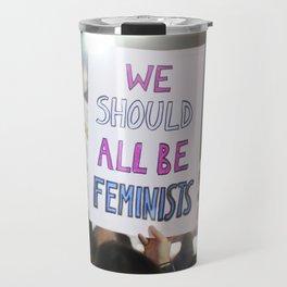 We Should All Be Feminists Travel Mug